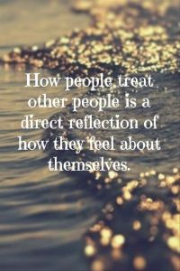 How other people treat you